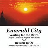 Waiting for Dawn: Return to Oz by Emerald City (2013-05-04)