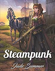 Steampunk Coloring Book: An Adult Coloring Book with Retro Women, Mechanical Animals, Vintage Fashion, Fun Gad