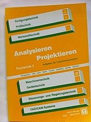 Analysieren, Projektieren, Aufgaben für Industriemechaniker