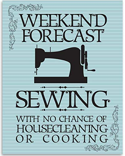 Weekend Forecast: Sewing With No Chance Of Cleaning - 11x14 Unframed Art Print - Great Apparel/Accessories Manufacturer Office Decor/Sewing Factory Decor, Also Makes a Great Gift Under $15 from Personalized Signs by Lone Star Art