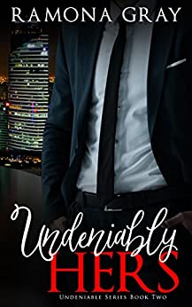 Undeniably Hers (Undeniable Series Book 2) by [Gray, Ramona]