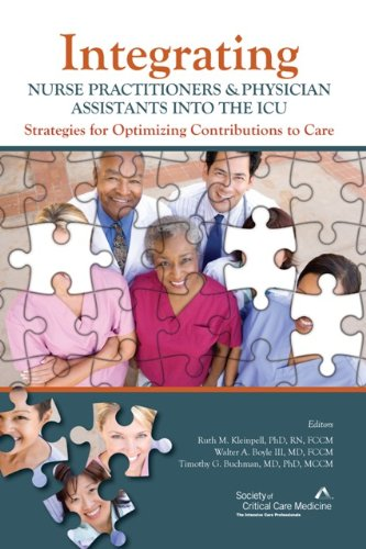 Integrating Nurse Practitioners and Physician Assistants Into the ICU: Strategies for Optimizing Contributions to Care Pdf