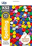 Spelling Age 9-11 SATs Practice Workbook (Letts KS2 SATs Revision Success - for the 2017 tests)