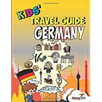 Kids' Travel Guide - Germany: The fun way to discover Germany - especially for kids (Kids' Travel Guide series)