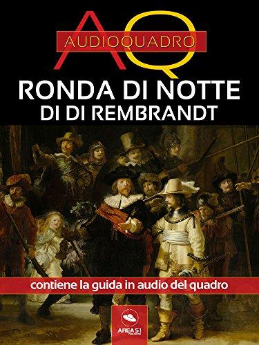 (Audioquadri. Ronda di notte di Rembrandt (Italian Edition))