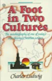A Foot in Two Cultures, Charles Ludwig, 0871626209