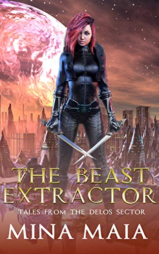 The Beast Extractor (Tales From The Delos Sector Book 1)