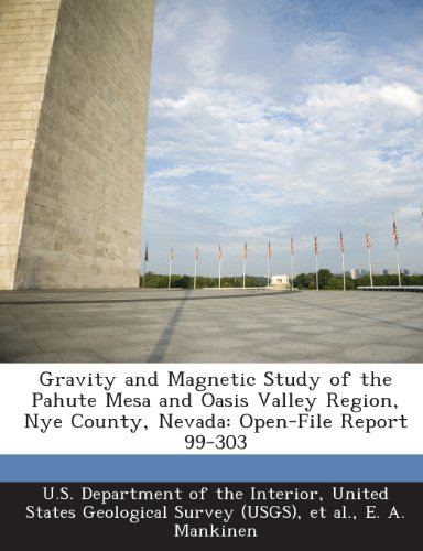 Gravity and Magnetic Study of the Pahute Mesa and Oasis Valley Region, Nye County, Nevada: Open-File Report 99-303