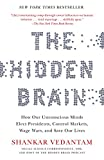 Image of The Hidden Brain: How Our Unconscious Minds Elect Presidents, Control Markets, Wage Wars, and Save Our Lives