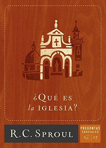 ¿Qué es la iglesia? (Spanish Edition)