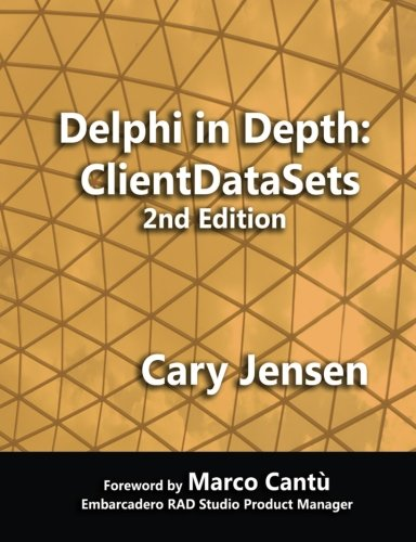 Delphi in Depth: ClientDataSets 2nd Edition by CreateSpace Independent Publishing Platform