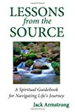 Lessons from the Source, Jack Armstrong, 061586984X