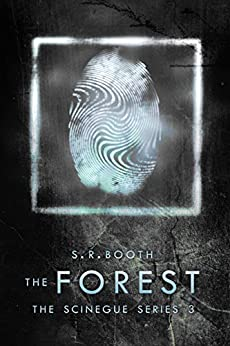 The Forest (The Scinegue Series Book 3) by [Booth, S.R.]
