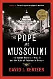 download ebook the pope and mussolini: the secret history of pius xi and the rise of fascism in europe by david i. kertzer (2014-01-28) pdf epub