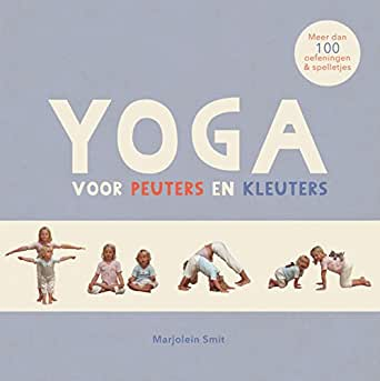 Yoga voor peuters en kleuters (Dutch Edition) eBook ...