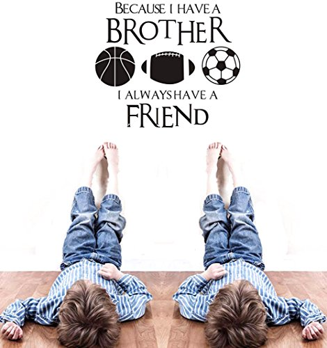 BIBITIME Vinyl Inspirational Quotes BECAUSE I HAVE A BROTHER I ALWAYS HAVE A FRIEND Wall Decal Basketball Rugby Football Soccer Vinyl Stickers for Sport Fans Boys Teens Bedrooms