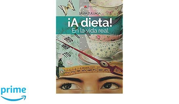 A dieta! En la vida real (Spanish Edition): Silvia Zuluaga ...