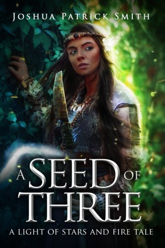 Download A Seed of Three: A Light of Stars and Fire Tale PDF ePub fb2 book