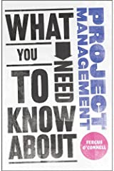 What You Need to Know about Project Management Kindle Edition