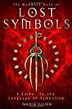 img - for The Mammoth Book of Lost Symbols: A Dictionary of the Hidden Language of Symbolism (Mammoth Books) by Nadia Julien (16-Feb-2012) Paperback book / textbook / text book
