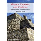 Mixtecs, Zapotecs, and Chatinos: Ancient Peoples of Southern Mexico (Peoples of America Book 16)