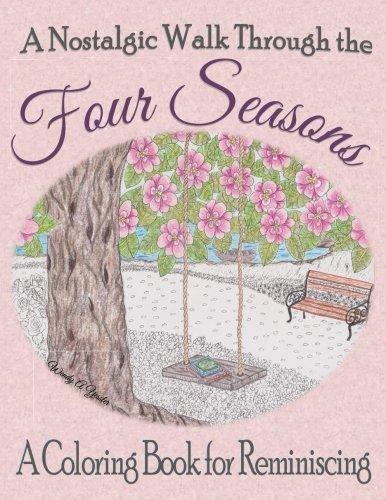 Download A Nostalgic Walk Through the Four Seasons: A Coloring Book for Reminiscing pdf epub