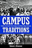Campus Traditions : Folklore from the Old-Time College to the Modern Mega-University, Bronner, Simon J., 1617036153