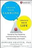 Change Your Gambling, Change Your Life, Howard Shaffer, 0470933070