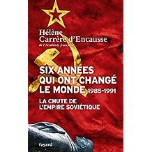 SIX ANNÉES QUI ONT CHANGÉ LE MONDE (1985-1991)