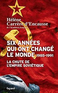 Six années qui ont changé le monde : 1985-1991, Carrère d'Encausse, Hélène