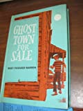 Ghost Town for Sale, Mary P. Warren, 0664325211