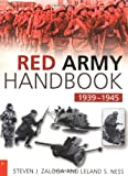 Red Army Handbook, 1939-1945, Steven J. Zaloga and Leland S. Ness, 0750932090
