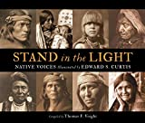 Stand in the Light: Native Voices Illuminated by Edward S. Curtis