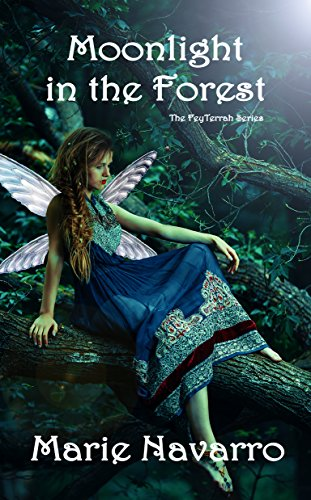 Moonlight in the Forest (The FeyTerrah Series Book 3)