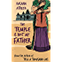 The Temple Is Not My Father: A Story Set in India