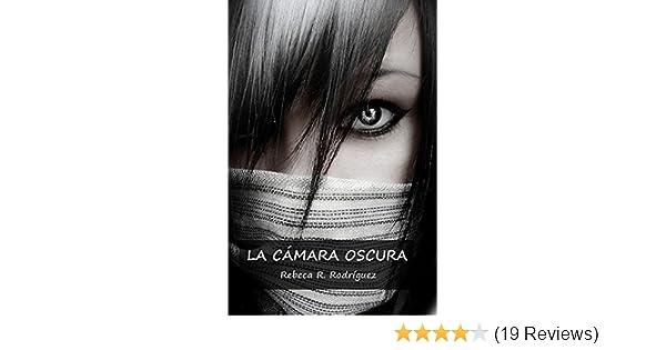 Amazon.com: La Cámara Oscura: Novela para jovenes y adultos, amor, acción trepidante, pasión, intriga, suspense, amistad (Trilogía El Sol Oscuro nº 1) ...