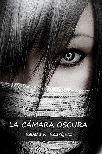 La Cámara Oscura: Novela para jovenes y adultos, amor, acción trepidante, pasión