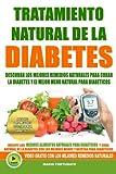 TRATAMIENTO NATURAL DE LA DIABETES - Lo que la gran industria farmacéutica no quiere que usted jamás sepa es que la diabetes es reversible, es prevenible y es curable con métodos 100% naturales y sin necesidad de recurrir a los fármacos de fa...