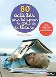"""Afficher """"80 activités pour lui donner le goût de la lecture"""""""