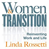 Women and Transition: Reinventing Work and Life