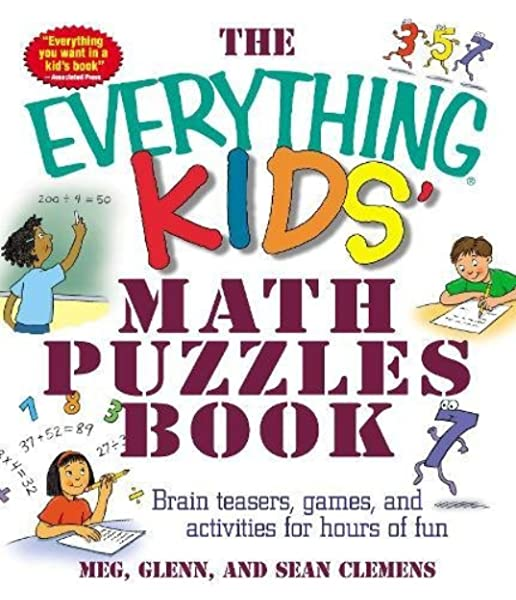 The Everything Kids Math Puzzles Book Brain Teasers Games And Activities For Hours Of Fun Meg Clemens Sean Clemens Glenn Clemens 9781580627733 Amazon Com Books