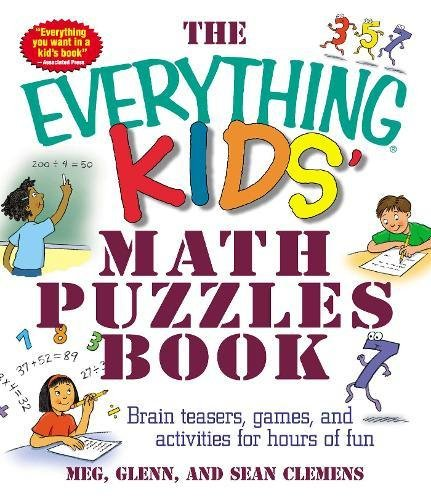 The Everything Kids' Math Puzzles Book: Brain Teasers, Games, and Activities for Hours of Fun PDF