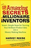 img - for The 12 Amazing Secrets of Millionaire Inventors: Smart, Simple Steps for Turning Your Brilliant Product Idea into a Money-Making Machine by Harvey Reese (2007-08-31) book / textbook / text book