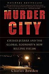 Murder City: Ciudad Juarez and the Global Economy's New Killing Fields Paperback