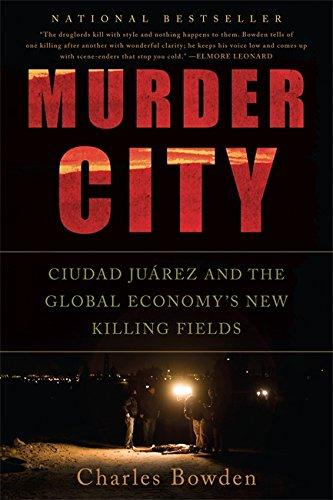 Murder City: Ciudad Juarez and the Global Economy's New Killing Fields ebook