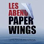 Paper Wings | Les Abend