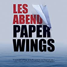 Paper Wings Audiobook by Les Abend Narrated by Stuart Gauffi