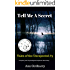 Tell Me A Secret: A Mystery Psychological Suspense (Tales of the Unexpected Mystery and Psychological Suspense Series Book 3)