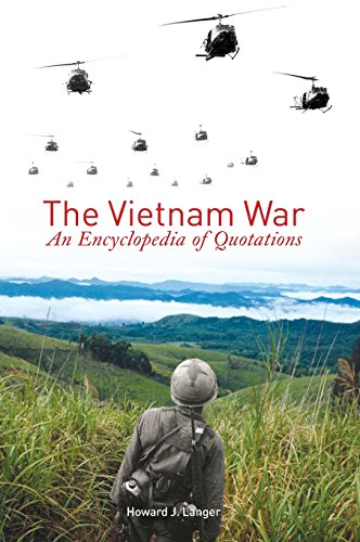 The Vietnam War: An Encyclopedia of Quotations by Howard J Langer