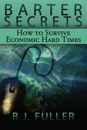 Read Online Barter Secrets: How to Survive Economic Hard Times ebook